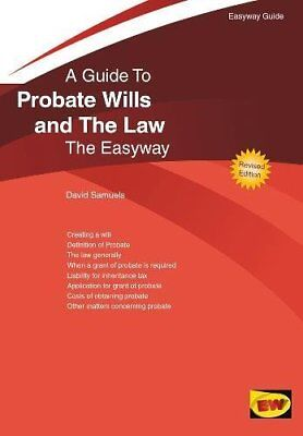 Probate Wills and the Law : The Easyway (Easyway Guides) by David Samuels Book