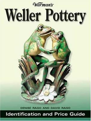Warman's Weller Pottery: Identification and Price Guide by Rago, Denise, Rago,