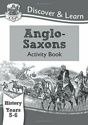 KS2 Discover & Learn: History - Anglo-Saxons Activity Book, Yea... by Books, Cgp