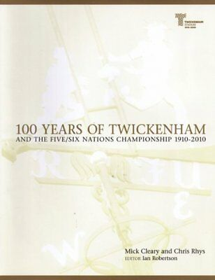 100 Years of Twickenham: and the Five/Six Nations Ch... by Cleary, Mick Hardback