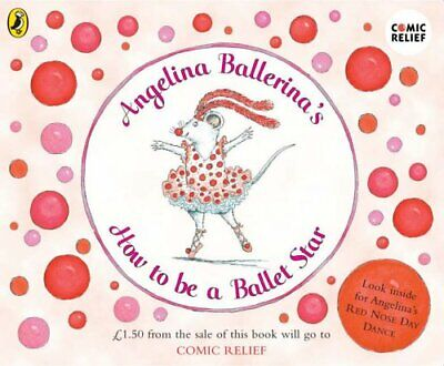Angelina Ballerina's How to be a Ballet Star... by Holabird, Katharine Paperback