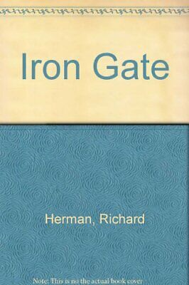 Iron Gate by Herman, Richard H. Hardback Book The Cheap Fast Free Post