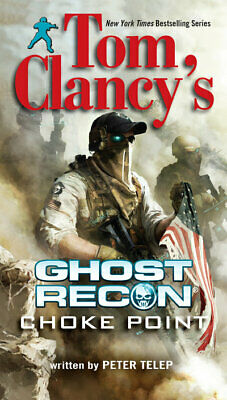 Berkley Books: Tom Clancy's Ghost recon. Choke point by Peter Telep (Paperback