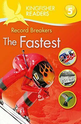 Kingfisher Readers: Record Breakers - The Fastest (Level 5: Reading Fluently), S