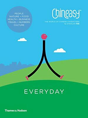 "Chineasy"" Everyday: The World of Chinese Characters by ShaoLan Book The Cheap"