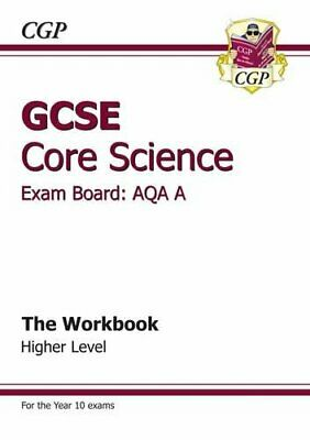 GCSE Core Science AQA A Workbook - Higher (A*-G course) by CGP Books Paperback