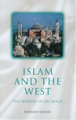 Islam and the West: The Making of an Image (Onewor... by Norman Daniel Paperback