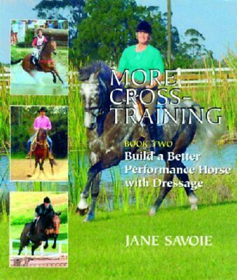 More Cross Training Book 2: Build a Better Performan... by Savoie, Jane Hardback