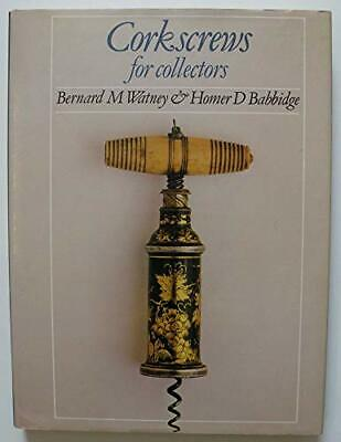 Corkscrews for Collectors by Babbidge, Homer D. Hardback Book The Cheap Fast