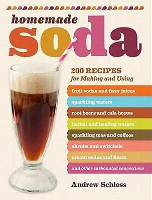 NEW Homemade Soda By ANDREW SCHLOSS Paperback Free Shipping