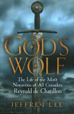 God's Wolf The Life of the Most Notorious of All Crusaders: Rey... 9781782399254