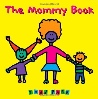 The Mommy Book by Parr, Todd Book The Cheap Fast Free Post