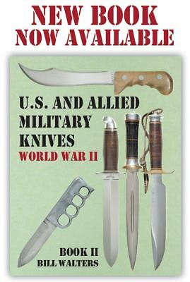 U.S. and ALLIED MILITARY KNIVES BOOK 2 by Bill Walters, NEW BOOK!  676 PAGES.