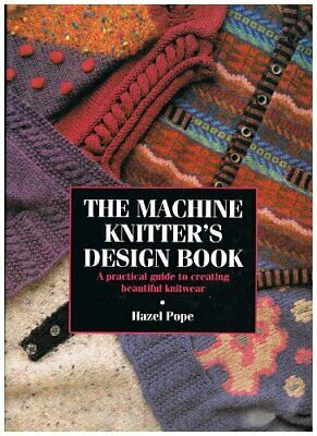 The Machine Knitter's Design Book by Pope, Hazel Hardback Book The Cheap Fast