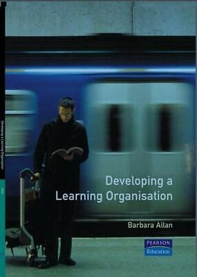 Developing a Learning Organisation (FT Management Brie... by Allan, B. Paperback