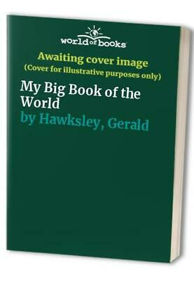 My Big Book of the World by Hawksley, Gerald Hardback Book The Cheap Fast Free