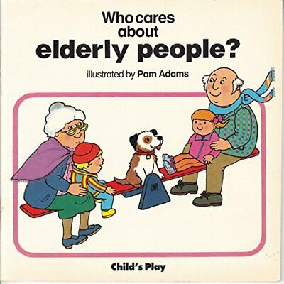 Who Cares About Elderly People? (Life skills & respon... by Adams, Pam Paperback