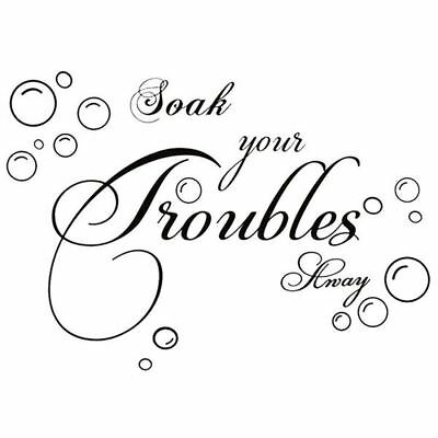 Soak Your troubles Away Art Quote Wall Decal Decor Bath Room PVC Stickers E7S6