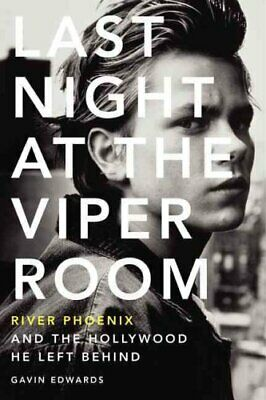 Last Night at the Viper Room River Phoenix and the Hollywood He... 9780062273178