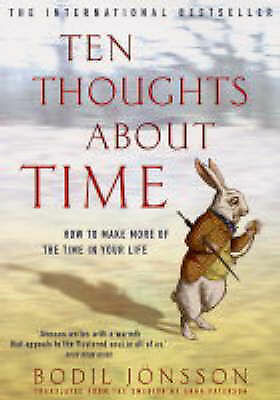 Ten Thoughts About Time by Bodil Jonsson (Paperback) How to make more of time