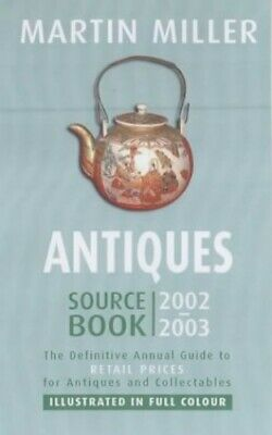 Antiques Source Book 2002-2003: The Definitive An... by Miller, Martin Paperback