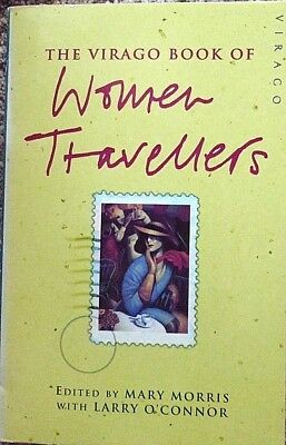 The Virago Book Of Women Travellers by Mary Morris (Paperback, 1992)