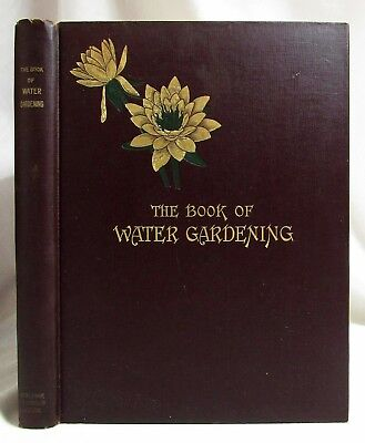 Antique 1907 THE BOOK OF WATER GARDENING Illustrated BOTANY Flowers BISSET