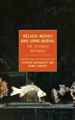 Religio Medici And Urne-Buriall by Sir Thomas Browne 9781590174883