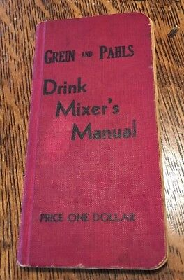 ca1904 GREIN AND PAHLS COCKTAILS BOOK Drink Mixer's Manual PAUL E. LOWE VTG BAR