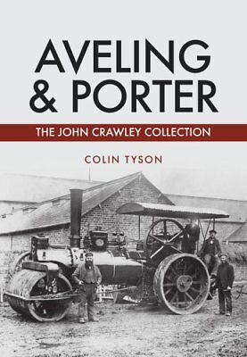 Aveling & Porter The John Crawley Collection by Colin Tyson 9781445678412