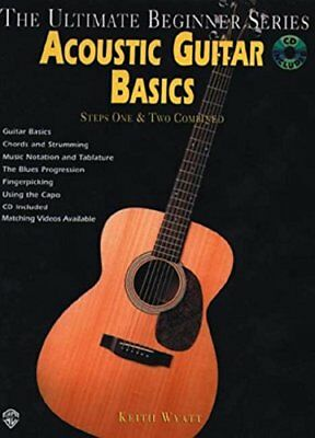 Ultimate Beginner Acoustic Guitar Basics: Steps One & Two (Book & CD) (The Ul...
