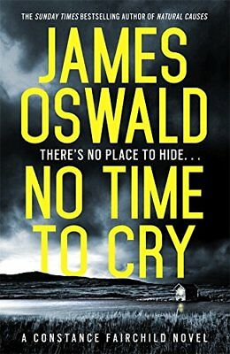No Time to Cry (New Series James Oswald) by Oswald, James Book The Cheap Fast