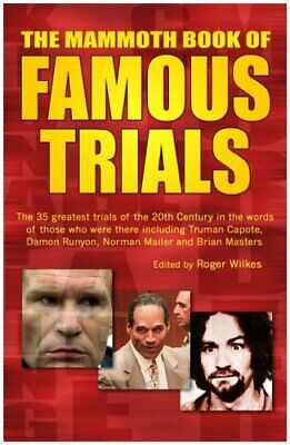 The Mammoth Book of Famous Trials (Mammoth Books) by Wilkes, Roger Hardback The