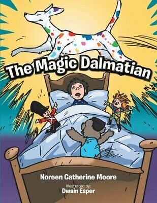 The Magic Dalmatian by Moore, Noreen Catherine Book The Cheap Fast Free Post
