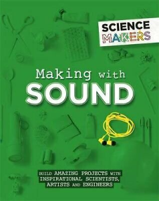 Science Makers: Making with Sound by Anna Claybourne 9781526305466