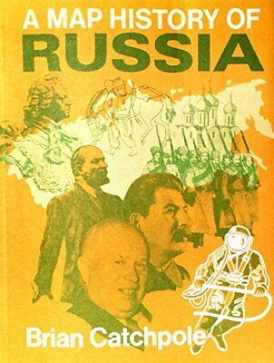 A Map History of Russia (Map history series) by Catchpole, Brian Paperback Book