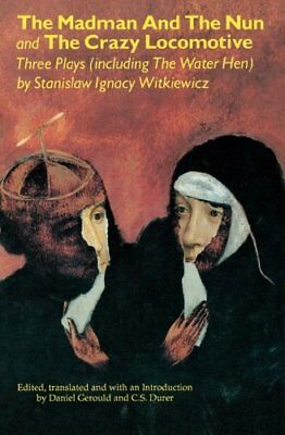 The Madman and the Nun and the Crazy Locomo... by Witkiewicz, Stanisla Paperback