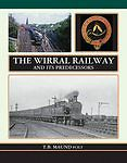 The Wirral Railway: And Its Predecessors by T.B. Maund (Hardback, 2009)