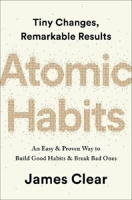 Atomic Habits An Easy and Proven Way to Build Good Habits and B... 9781847941831