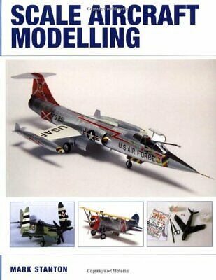Scale Aircraft Modelling by Stanton, Mark Paperback Book The Cheap Fast Free