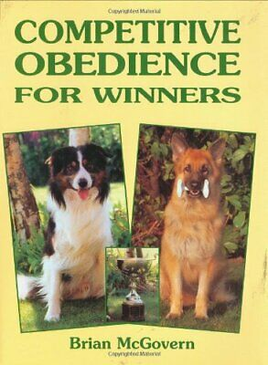 Competitive Obedience for Winners (Book of the Br... by McGovern, Brian Hardback