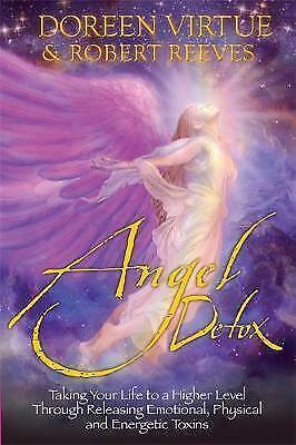 Angel Detox: Taking Your Life to a Higher Level Through Releasing Emotional,...