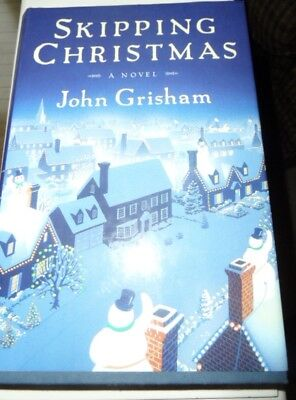 Skipping Christmas by John Grisham (2001, Hardcover, Limited)
