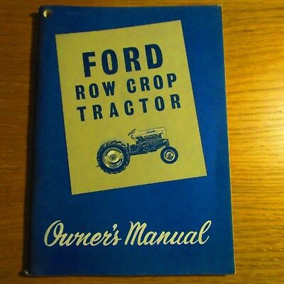 FORD ROW CROP TRACTOR Owners Operators Manual 1962 SE 8740 86211 SE874086211