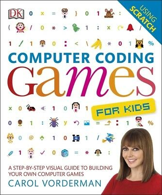 Carol Vorderman: Computer Coding Games for Kids - Step by Step Visual Guide NEW