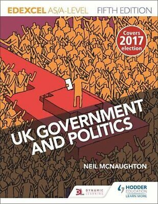 Edexcel UK Government and Politics for AS/A Level Fifth E... by McNaughton, Neil