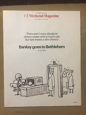 Banksy goes to Bethlehem FT weekend magazine Dec 2017 collectable