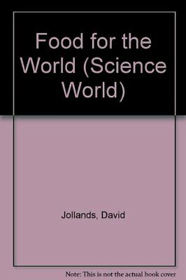 Food for the World (Science World) by Jollands, David Hardback Book The Cheap