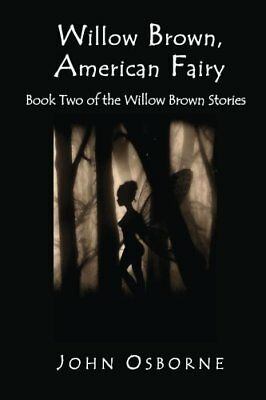 Willow Brown, American Fairy: Book Two of the Willow Brown Stories