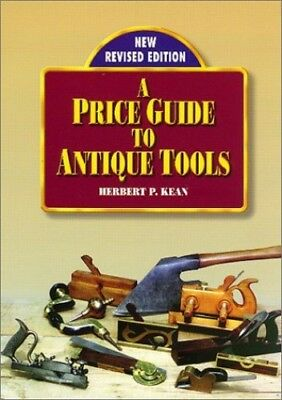 A Price Guide to Antique Tools by Kean, Herbert P. Book The Fast Free Shipping